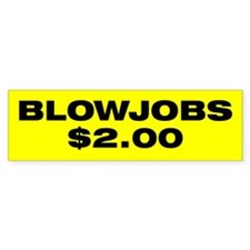 Blowjobs $2.00 Bumper Bumper Sticker