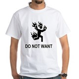 DO NOT WANT FIRE Shirt