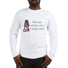 Scissors not a magic wand Long Sleeve T-Shirt
