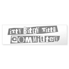Itty Bitty Titty Committee Movie Bumper Bumper Sticker