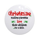 """Christmas makes parents..."" Ornament (Round)"