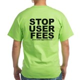 &quot;Stop User Fees&quot; T-Shirt
