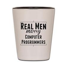 Real Men Marry Computer Programmers Shot Glass
