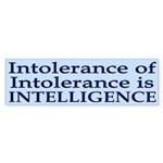 Intolerance of Intolerance is Intelligence