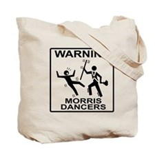Warning: Morris Dancers Tote Bag
