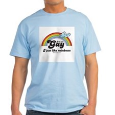 I'm not gay. I just like rainbows. T-Shirt