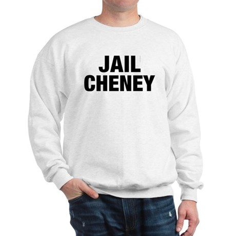 Jail Cheney Sweatshirt