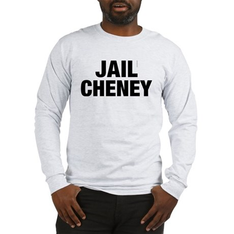 Jail Cheney Long Sleeve T-Shirt