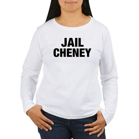 Jail Cheney Womens Long Sleeve T-Shirt