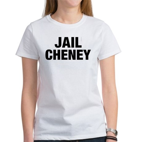 Jail Cheney Womens T-Shirt