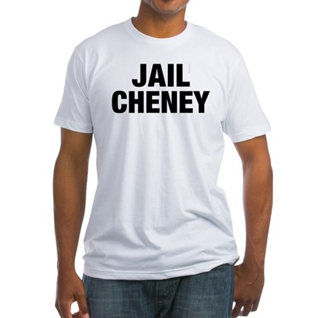 Jail Cheney Fitted T-Shirt