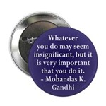 Insignificant? Gandhi quote Button (10 pack)