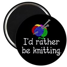 I'd rather be knitting. Magnet
