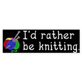 I'd rather be knitting. Bumper Car Sticker