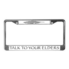 Talk to your Elders License Plate Frame