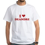 I LOVE DEANDRE Shirt
