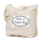 """Not a Chew Toy"" Tote Bag"
