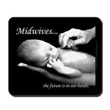 Midwives...the future is in our hands Mousepad