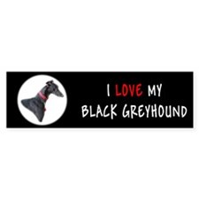 I Love My Black Greyhound Bumper Bumper Sticker