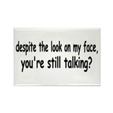 Stop Talking Shut UP! Rectangle Magnet
