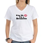 Kiss me I'm a brunette Women's V-Neck T-Shirt