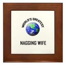 World's Greatest NAGGING WIFE Framed Tile