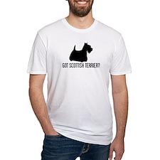 Got Scottish Terrier Shirt