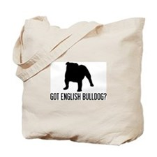 Got English Bulldog Tote Bag