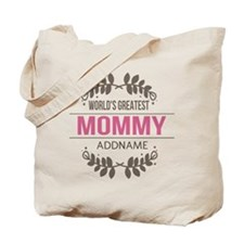 Custom Worlds Greatest Mommy Tote Bag