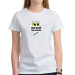 bee nice to me,i had a hard day Women's T-Shirt