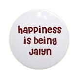 happiness is being Jalyn Ornament (Round)