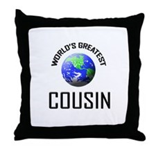 World's Greatest COUSIN Throw Pillow