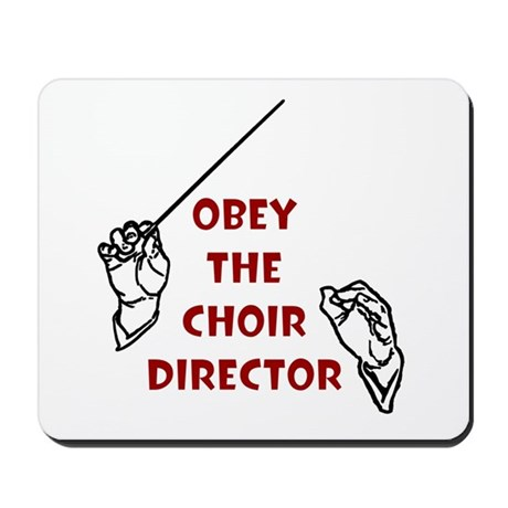 Obey the Choir Director Mousepad
