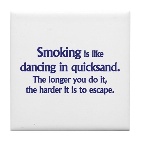 Smoking is Quicksand - Tile Coaster