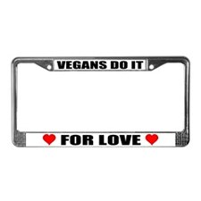 Vegans Do It For Love License Plate Frame