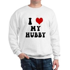 I Love (Heart) My Hubby Sweatshirt