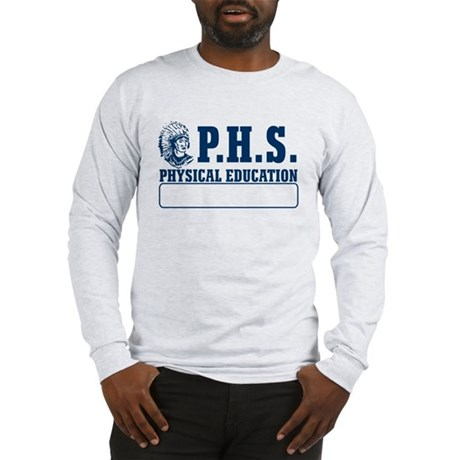 P.H.S. Physical Education Long Sleeve T-Shirt