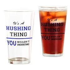 Unique Hush Drinking Glass