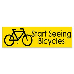 Start Seeing Bicycles (bumper sticker)