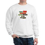 Zero Tolerance Sweatshirt