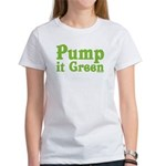 Pump it Green Women's T-Shirt