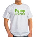 Pump it Green Light T-Shirt