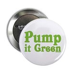 Pump it Green Button