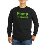 Pump it Green Long Sleeve Dark T-Shirt