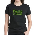 Pump it Green Women's Dark T-Shirt
