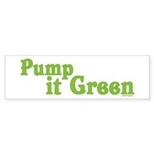 Pump it Green Bumper Bumper Sticker