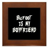 Bigfoot Is My Boyfriend Framed Tile