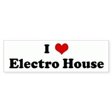 I Love Electro House Bumper Bumper Sticker