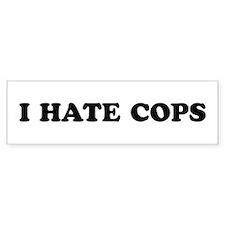 I Hate Cops - Bumper Bumper Stickers