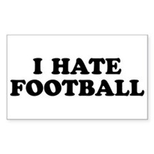 I Hate Football - Sticker (Rect.)